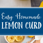 It's so easy to make delicious homemade lemon curd - just four ingredients and less than 30 minutes, and you'll have a jar full of the best spread for muffins and scones, mix-in for yogurt and oatmeal, or filling for moist cupcakes! #lemoncurd #homemadecurd