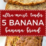 Five banana banana bread | Moist, tender banana bread packed with the dense flavor of 5 bananas in one loaf. An instant family favorite!