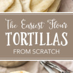 These easy homemade flour tortillas will take tacos, enchiladas, burritos, and more to the next level with simple ingredients. Use your hands or an electric mixer to make them from scratch with just 5 simple ingredients. #tortillas #mexicanrecipes #texmex