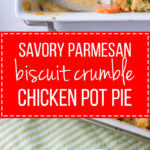 Savory parmesan biscuit crumble chicken pot pie   Ultimate comfort food, chicken pot pie with carrots, celery, mushrooms, a creamy roux, and a simple biscuit topping. #chickenpotpie #comfortfood