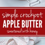 Crockpot honey apple butter | Fall baking starts with this amazing homemade apple butter, made in the slow cooker, sweetened with honey. #applebutter #fallbaking #crockpot