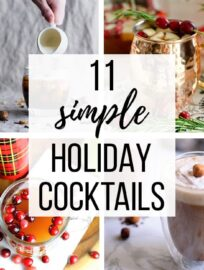 Round-up of 11 simple, festive holiday cocktail recipes.