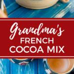 Classic French cocoa mix   A family recipe straight from Grandma for easy-to-make homemade hot cocoa. #hotchocolate #hotcocoa #frenchcocoa