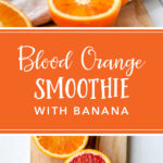 You just need a few minutes to make this healthy blood orange banana smoothie, cool, creamy, and perfect for taking full advantage of citrus season! #citrus #bloodorange #smoothie