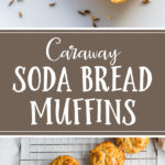 Caraway Irish soda bread muffins are so fast, easy, and delicious. Perfect for St. Patrick's Day breakfast, snacks, or sides! #sodabread #sodabreadmuffins #caraway #irishsodabread