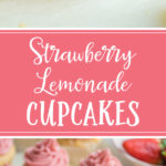 For a fresh, light, sweet treat, strawberry lemonade cupcakes will be a huge hit. Moist lemon cupcakes filled with easy homemade lemon curd and topped with fresh strawberry frosting. #lemoncupcakes #strawberryfrosting #lemoncurd #filledcupcakes