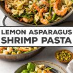 Lemon asparagus pasta with luscious shrimp and crunchy pistachios. SO GOOD, so easy to make, and so perfect for spring! #shrimp #pasta #asparagus #springrecipes
